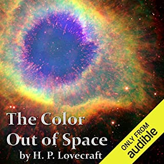 The Color Out of Space                   By:                                                                                                                                 H. P. Lovecraft                               Narrated by:                                                                                                                                 Christopher Strong                      Length: 1 hr and 12 mins     139 ratings     Overall 4.4