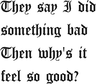 They say I did something bad Then why's it feel so good?: 100 Page College Ruled Taylor Swift Lyric Blank Notebook Journal