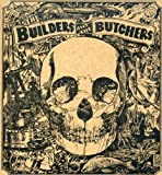 The Builders and the Butchers von The Builders and the Butchers