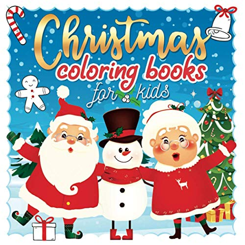 Christmas Coloring Books for Kids: Christmas Books for kids 3-5 & 5-7 | 50 Christmas themed coloring pages for toddlers with Santa Claus, Elves, ... trees | Christmas activities for kids