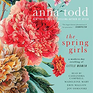 The Spring Girls                   By:                                                                                                                                 Anna Todd                               Narrated by:                                                                                                                                 Joy Osmanski,                                                                                        Madeleine Maby,                                                                                        Cassandra Campbell,                   and others                 Length: 11 hrs and 25 mins     24 ratings     Overall 3.5