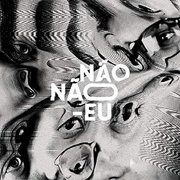 Não Não-Eu (Remix)