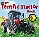 My Terrific Tractor Book! (Dk Preschool)