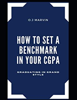 How to Set a Benchmark in Your Cgpa: Graduating in Grand Style