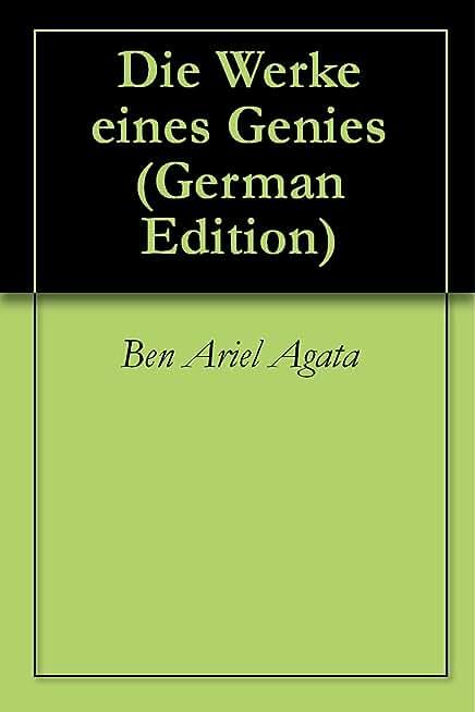 Die Werke eines Genies (German Edition)