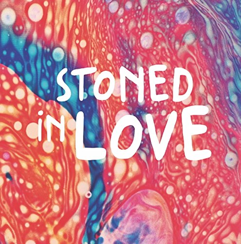 Stoned In Love [Vinilo]