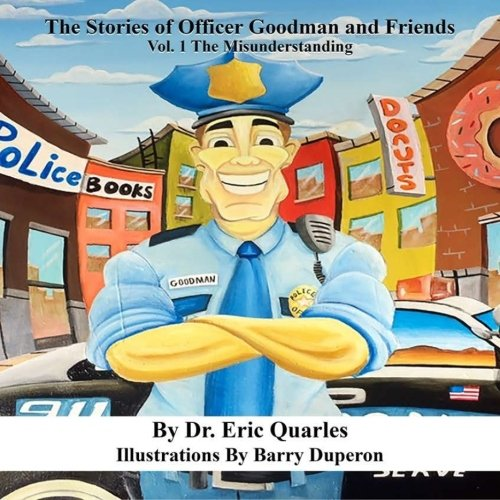 The Stories of Officer Goodman and Friends (The Misunderstanding, Band 1)