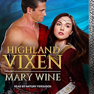 Highland Vixen     Highland Weddings Series, Book 2              Written by:                                                                                                                                 Mary Wine                               Narrated by:                                                                                                                                 Antony Ferguson                      Length: 8 hrs and 35 mins     2 ratings     Overall 4.5