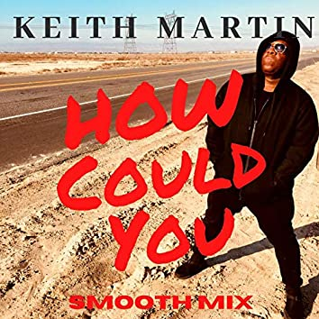 How Could You (Smooth Mix)
