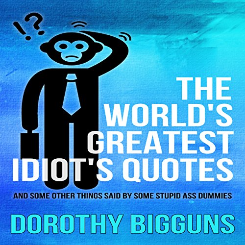 The World's Greatest Idiot's Quotes audiobook cover art