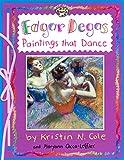 Edgar Degas: Paintings That Dance: Paintings That Dance (Smart About Art)
