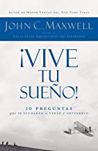 ¡Vive tu sueño!: 10 preguntas que te ayudarán a verlo y obtenerlo (Spanish Edition)