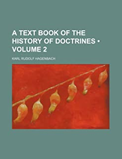 A Text Book of the History of Doctrines (Volume 2)