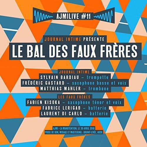 Journal intime présente Le bal des faux frères feat. Sylvain Bardiau, Frédéric Gastard, Matthias Mahler, Fabien Kisoka, Fabrice Lerigab & Laurent di Carlo