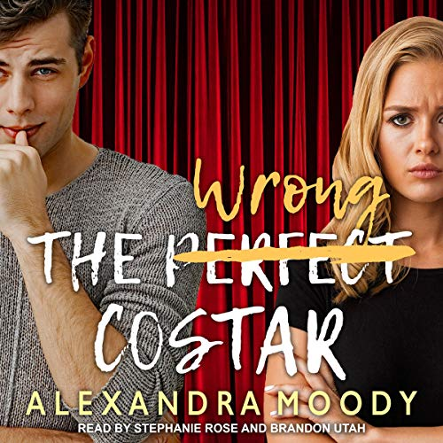 The Wrong Costar Audiobook By Alexandra Moody cover art