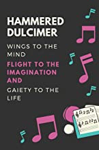 Hammered dulcimer Wings to the mind Flight to the imagination and Gaiety to the life: Hammered dulcimer Lover Journal / Notebook / Diary / Gift / Present (6 x 9 - 110 Blank Lined Pages)