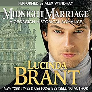 Midnight Marriage: A Georgian Historical Romance                   By:                                                                                                                                 Lucinda Brant                               Narrated by:                                                                                                                                 Alex Wyndham                      Length: 9 hrs and 59 mins     56 ratings     Overall 4.7