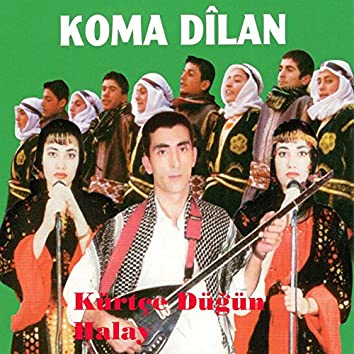 Koma Dilan / Kürtçe Düğün Halay