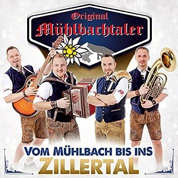 Vom Mühlbach bis ins Zillertal