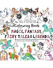 The Ultimate Colouring Book for Girls – Magic, Fantasy, Fairy Tales & Legends: Unicorn, Horse, Mermaid, Ballerina, Princess, Fairy, Pony for Children ... Books for Children, Teens and Adults)