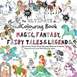 The Ultimate Colouring Book for Girls – Magic, Fantasy, Fairy Tales & Legends: Unicorn, Horse, Mermaid, Ballerina, Princess, Fairy, Pony for Children Ages 4-10 – bumper book +100 pages