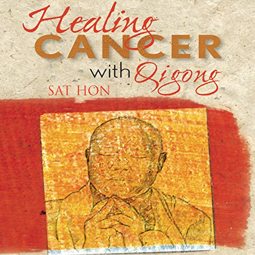 Healing Cancer with Qigong audiobook cover art