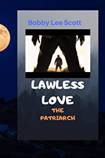 Lawless Love: The Patriarch