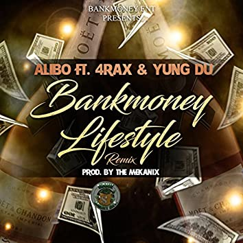 Bankmoney Lifestyle Remix (feat. 4rax & Yung Du)