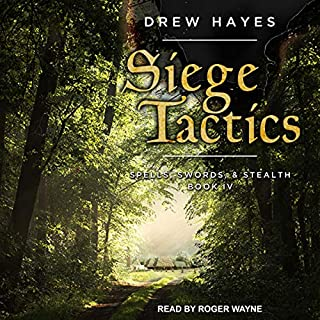 Siege Tactics     Spells, Swords, & Stealth Series, Book 4              Written by:                                                                                                                                 Drew Hayes                               Narrated by:                                                                                                                                 Roger Wayne                      Length: 15 hrs and 15 mins     33 ratings     Overall 4.8