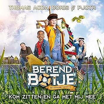 Kom Zitten En Ga Met Mij Mee (Officiële Soundtrack Berend Botje Het Mysterie Van Het Ei)