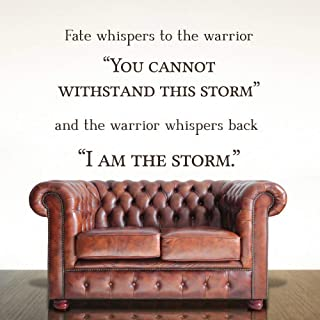 Fate Whispers to The Warrior - Inspirational Quote - Inspirational Signs - Inspirational Wall Art - I Am The Storm - Wall Decals - Wall Art 16