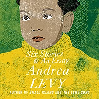 Six Stories and an Essay                   By:                                                                                                                                 Andrea Levy                               Narrated by:                                                                                                                                 Andrea Levy                      Length: 2 hrs and 21 mins     17 ratings     Overall 4.6