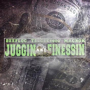 Juggin and Finessin (feat. Teecee4800 & Mac Ron)
