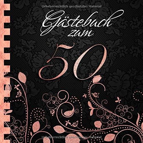 Gästebuch: Zum 50. Geburtstag I Edles Cover in Schwarz & Rose Gold I für 60 Gäste I für...
