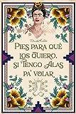 1art1 Frida Kahlo - Wozu Brauche Ich Füße, Wenn Ich