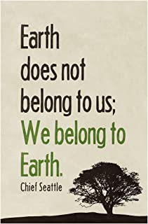 Gotham City Online We Belong to The Earth Chief Seattle Quote Art Print Poster 12x18 inch