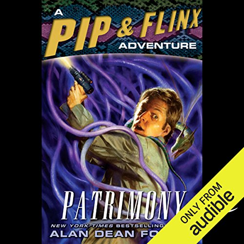 Patrimony     A Pip & Flinx Adventure              By:                                                                                                                                 Alan Dean Foster                               Narrated by:                                                                                                                                 Stefan Rudnicki,                                                                                        Alan Dean Foster                      Length: 7 hrs and 57 mins     203 ratings     Overall 4.4