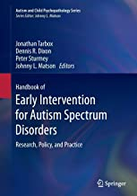 Handbook of Early Intervention for Autism Spectrum Disorders: Research, Policy, and Practice (Autism and Child Psychopathology Series)