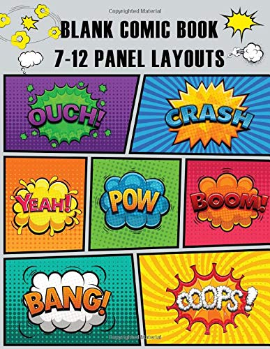 Blank Comic Book 7-12 Panel Layouts: Sketch and Draw Your Own Comics