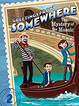 The Mystery of the Mosaic (Greetings from Somewhere Book 2) by [Harper Paris, Marcos Calo]