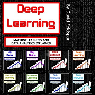 Deep Learning     Machine Learning and Data Analytics Explained              By:                                                                                                                                 David Feldspar                               Narrated by:                                                                                                                                 Jason R Gray                      Length: 10 hrs and 36 mins     85 ratings     Overall 4.6