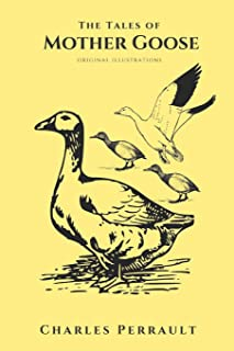 The Tales of Mother Goose: with original illustration