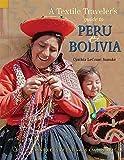 A Textile Traveler s Guide to Peru & Bolivia