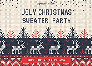 Ugly Christmas Sweater Party Guest and Activity Book: Multiple Choice, Prompts and Room to Draw (Fun Activity for Holiday Parties)
