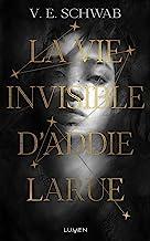 La Vie invisible d'Addie Larue (French Edition)