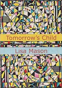 [Lisa Mason]のTomorrow's Child (English Edition)