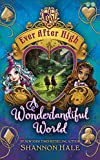 Ever After High: 03 A Wonderlandiful World: Book 3
