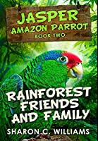 Rainforest Friends and Family: Premium Hardcover Edition