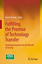 Fulfilling the Promise of Technology Transfer: Fostering Innovation for the Benefit of Society (English Edition)
