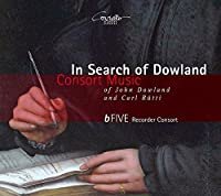 In Search of Dowland - Consort Music